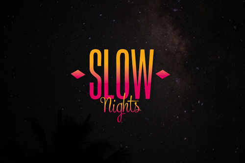 Slow Nights 2